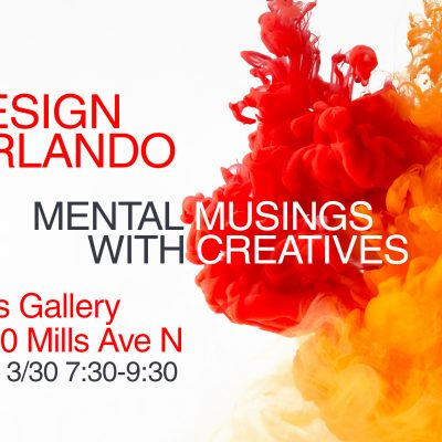 *Canceled*Mental Musings With Creatives: Design Orlando March 2020